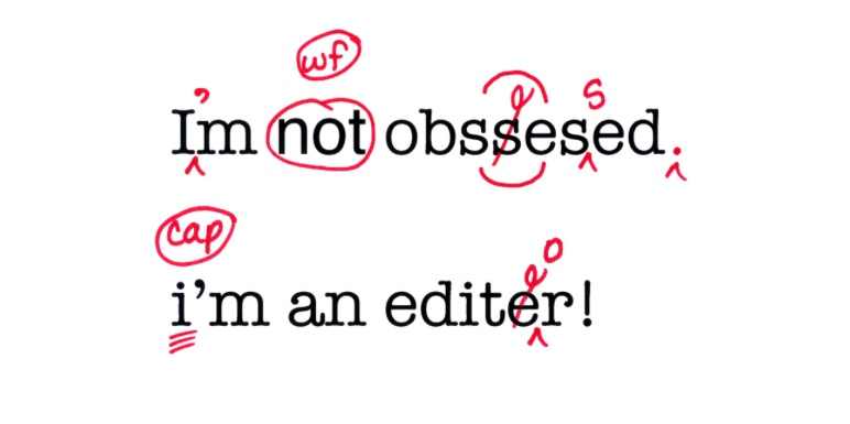 "Image of postcard with the text ""I'm not obsessed. I'm an editor"" with red copy-editing marks correcting the errors."